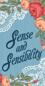 Sense and SensibilityApril 27 – May 13