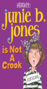 Junie B. Jones is Not a CrookApril 21 – 22